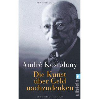 Die Kunst über Geld nachzudenken André Kostolany