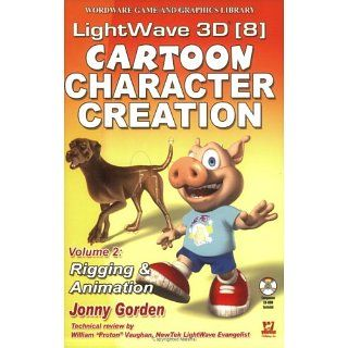 LightWave 3D 8 Cartoon Character Creation Volume 2 Rigging
