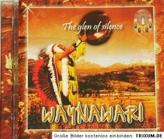 CD Glen of Silence WAYNAWARI Indianer Meditation Musik