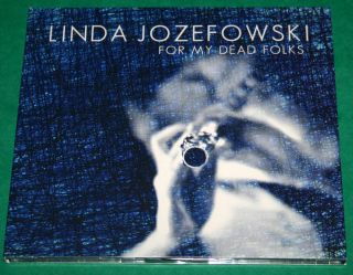 LINDA JOZEFOWSKI For My Dead Folks (Uni CD 2011)