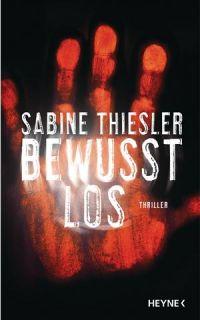 Bewusstlos von Sabine Thiesler