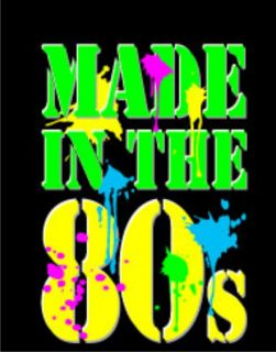 MADE IN THE 80S T Shirt 80s Neon Adult Humor College Party Retro Cool