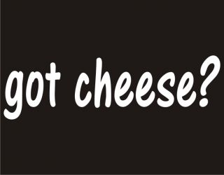 GO CHEESE? Dairy Funny Cool Food Novely Adul Humor  Shir