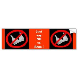 Just say NO to bras bumper sticker
