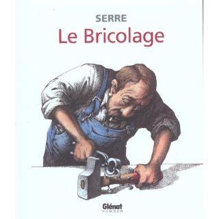 Serre T.19; Le Bricolage   Achat / Vente BD Claude Serre pas cher