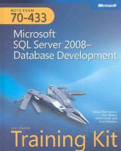 Kit (Exam 70 433) Microsoft SQL Server 2008    Database Development
