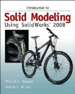 Introduction to Solid Modeling Using SolidWorks 2008 with SolidWorks
