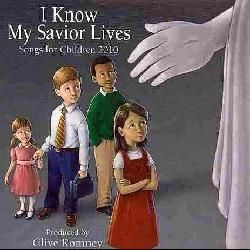 Know My Savior Lives Songs For Children 2010