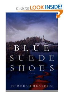 Blue Suede Shoes Deborah Reardon 9781938416118 Books