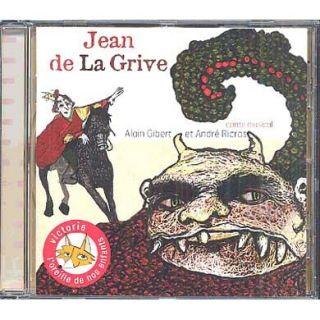Titre : Jean de la Grive   Groupe interprète : Alain Gibert  André