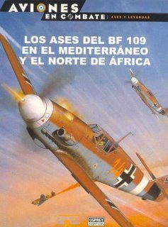 Los Ases del Bf 109 En El Mediterraneo y El Norte de Africa (Spanish