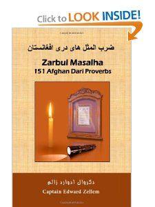 Zarbul Masalha: 151 Afghan Dari Proverbs: Edward Zellem, Aziz Royesh