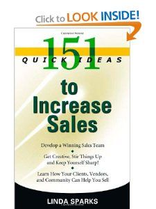 151 Quick Ideas to Increase Sales: Linda Sparks: 9781564149152: