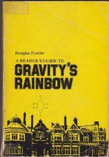 Readers Guide to Gravitys Rainbow Douglas Fowler: 9780882334059