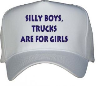 Silly boys, trucks are for girls White Hat / Baseball Cap