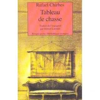 Tableau de chasse   Achat / Vente livre Rafael Chirbes pas cher