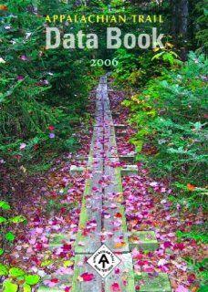 Appalachian Trail Data Book, 2006: Daniel D. Chazin: 9781889386461