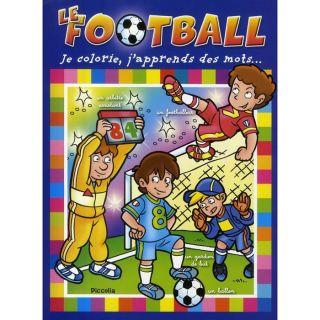 Le football ; je colorie, japprends des mots   Achat / Vente livre