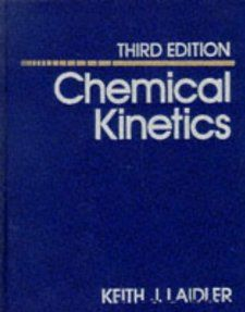 Chemical Kinetics (3rd Edition): Keith J. Laidler: 9780060438623