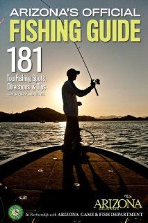 Arizonas Official Fishing Guide 181 Top Fishing Spots, Directions