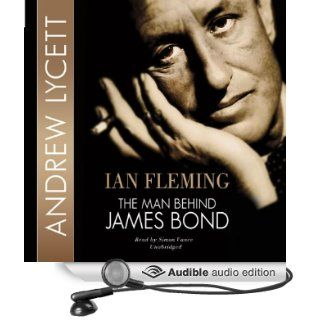 Ian Fleming The Man Behind James Bond [Unabridged] [Audible Audio