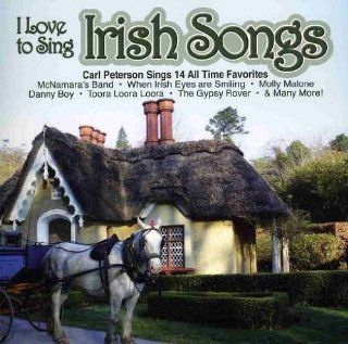 I Love to Sing Irish Songs Carl Peterson and Wooden Spoon
