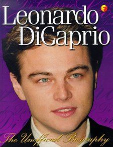 Leonardo Dicaprio: The Unofficial Biography: DK Publishing