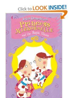 Princess Mirror Belle and the Magic Shoes: Julia Donaldson