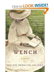 Wench A Novel (9780061706547) Dolen Perkins Valdez