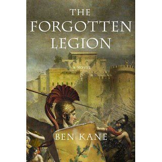 The Forgotten Legion Ben Kane Books