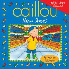 Caillou New Shoes (Playtime series) Marion Johnson, Eric Sevigny