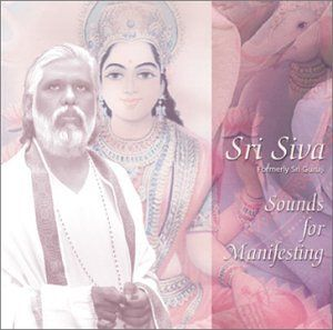 Sounds for Manifesting: Dattatreya Siva Baba, Sri Siva