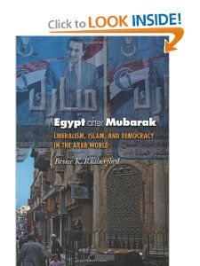 Egypt after Mubarak: Liberalism, Islam, and Democracy in the Arab