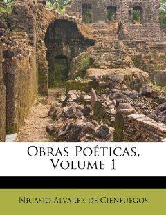 Obras Poéticas, Volume 1 Nicasio Alvarez de Cienfuegos