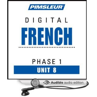 French Phase 1, Unit 08: Learn to Speak and Understand French with