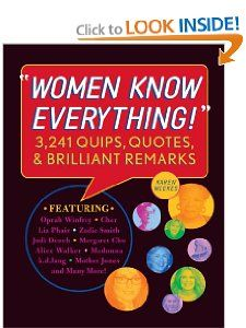 Women Know Everything!: 3, 241 Quips, Quotes, and Brilliant Remarks