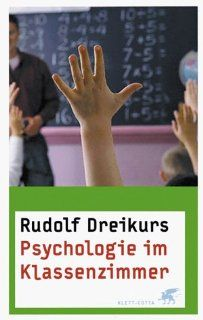 Psychologie im Klassenzimmer Rudolf Dreikurs, Erik A