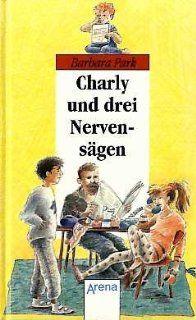Charlie und drei Nervensägen. ( Ab 10 J.) Barbara Park