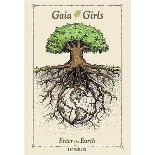 Gaia Girls Enter The Earth Lee Welles, Ann Hameister 9781933609003
