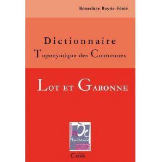 HISTOIRE GEO   ACTUS DICTIONNAIRE TOPONYMIQUE DES COMMUNES ; LOT ET