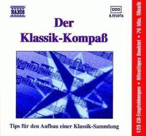 Der Klassik Kompaß (120 CD Empfehlungen für den Aufbau einer Klassik