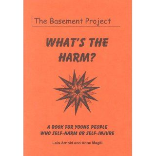 Whats the Harm? Book for Young People Who Self harm or Self injure