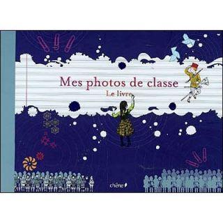 ALBUM DE PHOTOS DE CLASSE   Achat / Vente livre Collectif pas cher