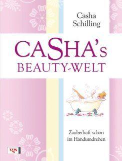 Cashas Beauty Welt Zauberhaft schön im Handumdrehen   Die besten
