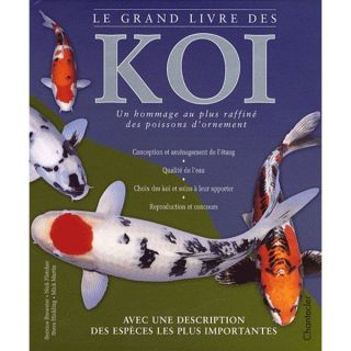 LE GRAND LIVRE DES KOI   Achat / Vente livre Collectif pas cher
