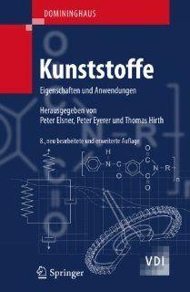 DOMININGHAUS   Kunststoffe Eigenschaften und Anwendungen (VDI Buch