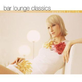 Bar Lounge Classics   Summer Edition Musik