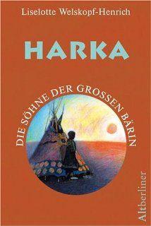 Harka. Die Söhne der grossen Bärin 1 Liselotte Welskopf