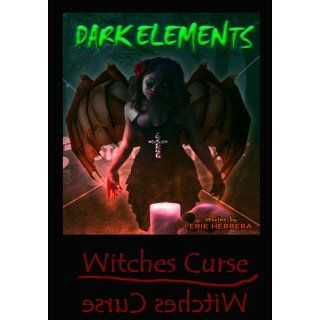 Dark Elements Series Witches Curse Erik Herrera, Jeff Rivera, Tim