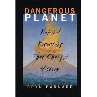 Dangerous Planet: Natural Disasters That Changed History
